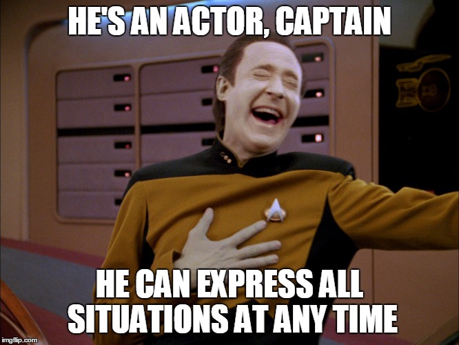 HE'S AN ACTOR, CAPTAIN HE CAN EXPRESS ALL SITUATIONS AT ANY TIME | made w/ Imgflip meme maker