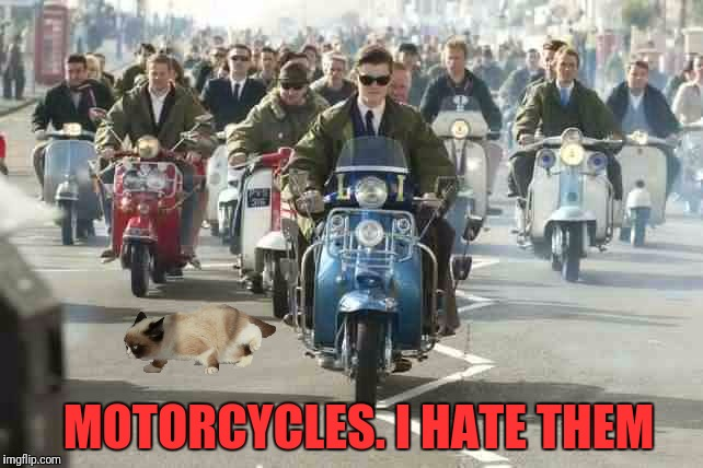 MOTORCYCLES. I HATE THEM | made w/ Imgflip meme maker