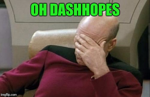 Captain Picard Facepalm Meme | OH DASHHOPES | image tagged in memes,captain picard facepalm | made w/ Imgflip meme maker