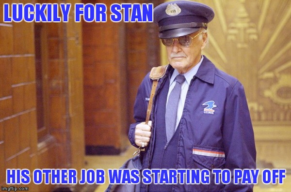 LUCKILY FOR STAN HIS OTHER JOB WAS STARTING TO PAY OFF | made w/ Imgflip meme maker