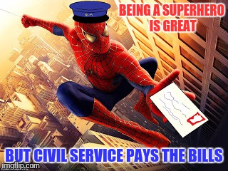 BEING A SUPERHERO IS GREAT BUT CIVIL SERVICE PAYS THE BILLS | made w/ Imgflip meme maker