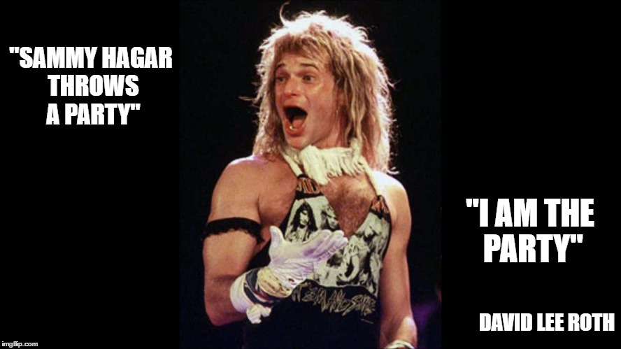 "Van Halen | ""SAMMY HAGAR THROWS A PARTY"" ""I AM THE PARTY"" DAVID LEE ROTH 