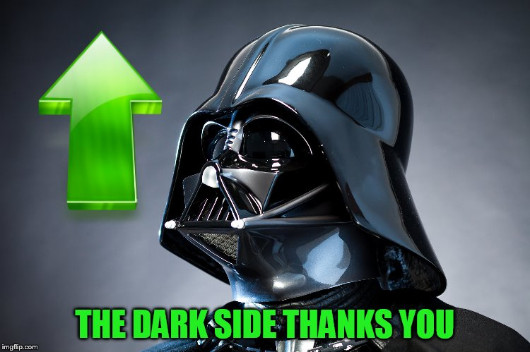 THE DARK SIDE THANKS YOU | made w/ Imgflip meme maker
