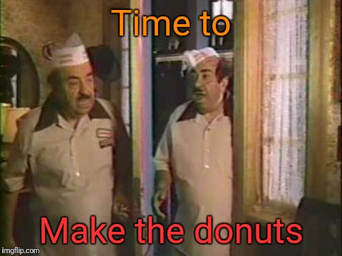 Time to Make the donuts | made w/ Imgflip meme maker