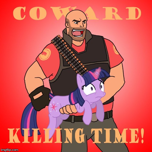 The heavy has found himself a new weapon | MLP week- A xanderbrony event | KILLING TIME EH? | image tagged in xanderbrony,mlp week,heavy,twilight,tf2,my little pony | made w/ Imgflip meme maker