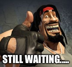 Upvote | STILL WAITING..... | image tagged in upvote | made w/ Imgflip meme maker