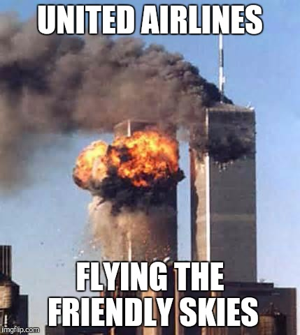 United airlines 9/11 | UNITED AIRLINES FLYING THE FRIENDLY SKIES | image tagged in obama twin towers,twin towers,offensive,united,airlines,9/11 | made w/ Imgflip meme maker