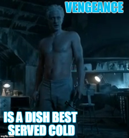 Mr. Freeze from Gotham is back | VENGEANCE IS A DISH BEST SERVED COLD | image tagged in gotham,mr freeze,comic book | made w/ Imgflip meme maker