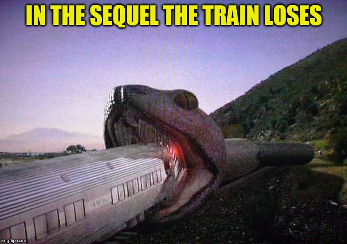IN THE SEQUEL THE TRAIN LOSES | made w/ Imgflip meme maker