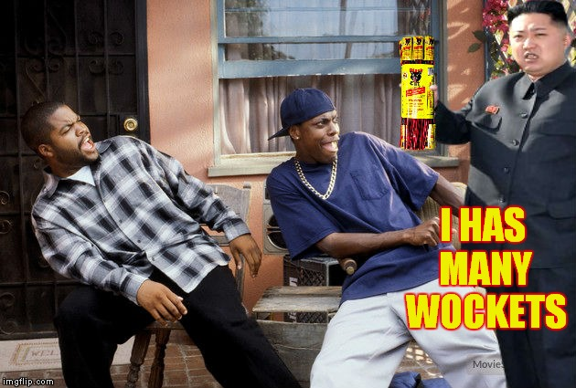 Wook out!! | I HAS MANY WOCKETS | image tagged in friday,damn,kim jong un,black cat | made w/ Imgflip meme maker