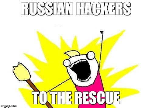 X All The Y Meme | RUSSIAN HACKERS TO THE RESCUE | image tagged in memes,x all the y | made w/ Imgflip meme maker