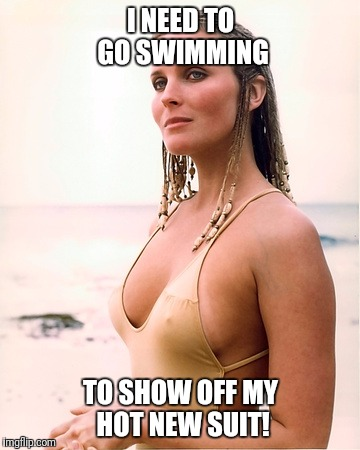 bo derek | I NEED TO GO SWIMMING TO SHOW OFF MY HOT NEW SUIT! | image tagged in bo derek | made w/ Imgflip meme maker