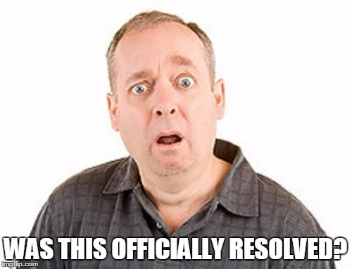 WAS THIS OFFICIALLY RESOLVED? | made w/ Imgflip meme maker
