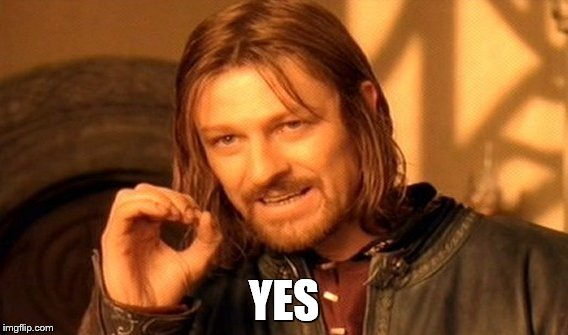 One Does Not Simply Meme | YES | image tagged in memes,one does not simply | made w/ Imgflip meme maker