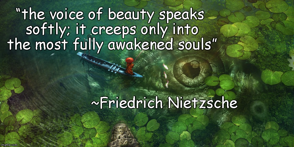 "Hidden Beauty | ""the voice of beauty speaks softly; it creeps only into the most fully awakened souls"" ~Friedrich Nietzsche 