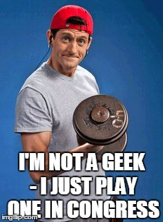 I'M NOT A GEEK - I JUST PLAY ONE IN CONGRESS | made w/ Imgflip meme maker