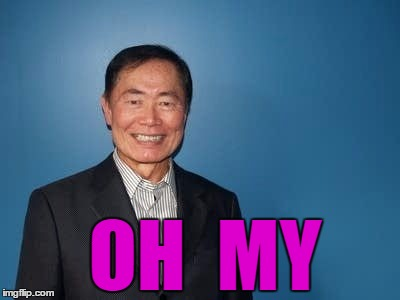 sulu | OH  MY | image tagged in sulu | made w/ Imgflip meme maker