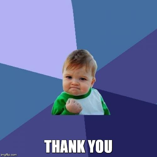 Success Kid Meme | THANK YOU | image tagged in memes,success kid | made w/ Imgflip meme maker