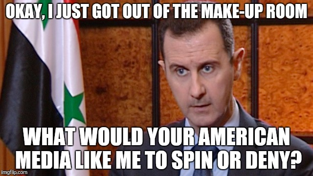 OKAY, I JUST GOT OUT OF THE MAKE-UP ROOM WHAT WOULD YOUR AMERICAN MEDIA LIKE ME TO SPIN OR DENY? | made w/ Imgflip meme maker