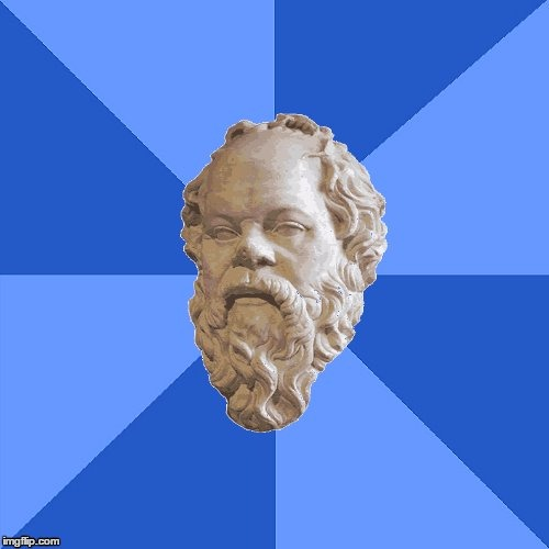 Advice Socrates | _ | image tagged in advice socrates | made w/ Imgflip meme maker