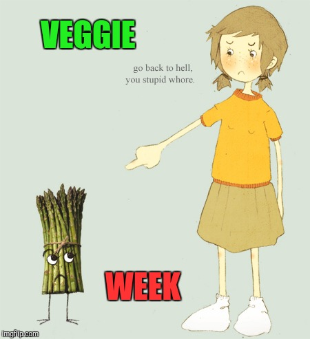 Fruit week! | VEGGIE WEEK | image tagged in fruit week | made w/ Imgflip meme maker
