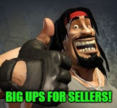 Upvote | BIG UPS FOR SELLERS! | image tagged in upvote | made w/ Imgflip meme maker