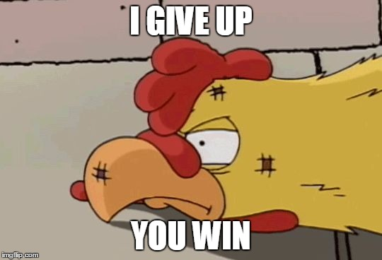 Family Guy | I GIVE UP YOU WIN | image tagged in family guy | made w/ Imgflip meme maker