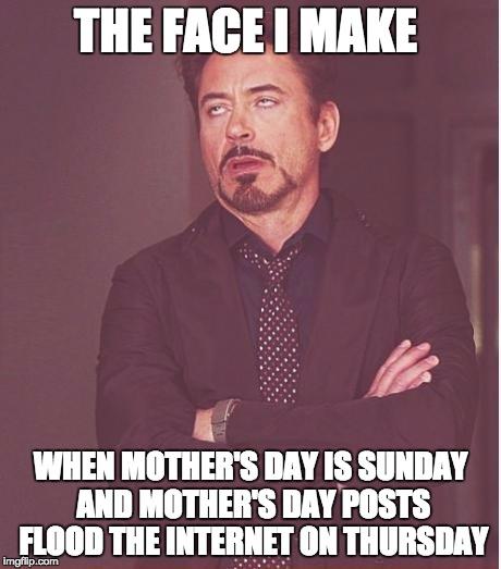 1ott7d mother's day on thursday imgflip