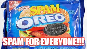 SPAM FOR EVERYONE!!! | image tagged in spam-o | made w/ Imgflip meme maker