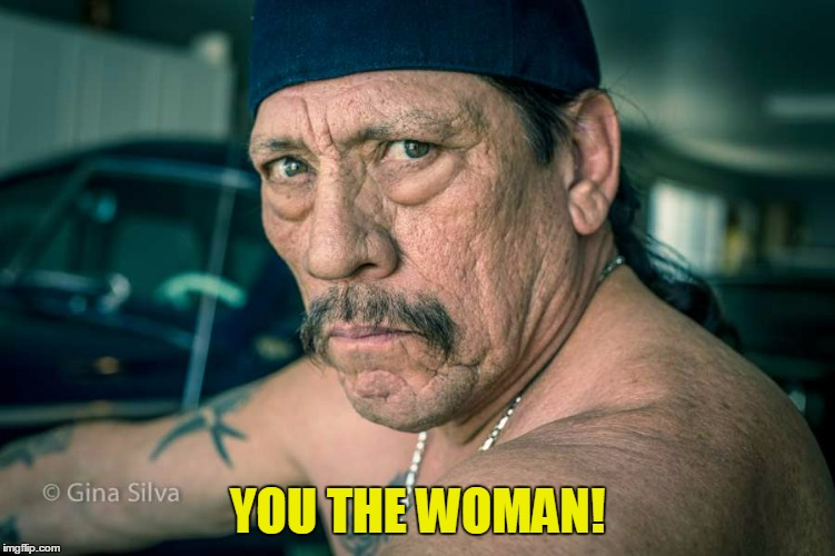YOU THE WOMAN! | made w/ Imgflip meme maker