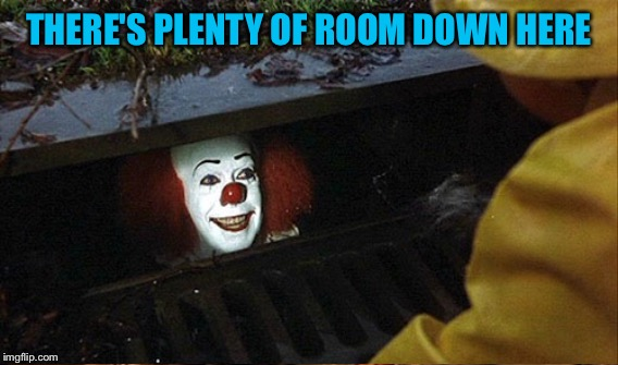 THERE'S PLENTY OF ROOM DOWN HERE | made w/ Imgflip meme maker