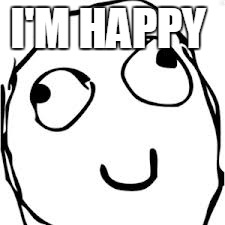 Derp | I'M HAPPY | image tagged in memes,derp | made w/ Imgflip meme maker