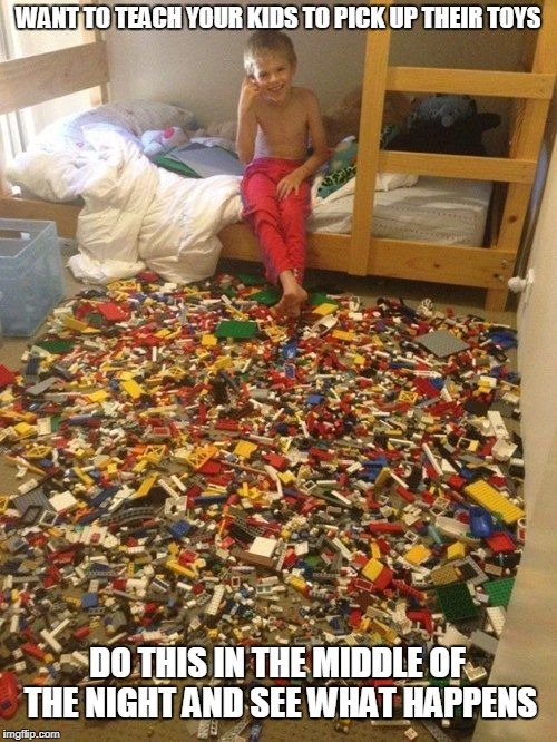 Feel my wrath, kids | WANT TO TEACH YOUR KIDS TO PICK UP THEIR TOYS DO THIS IN THE MIDDLE OF THE NIGHT AND SEE WHAT HAPPENS | image tagged in memes,legos | made w/ Imgflip meme maker