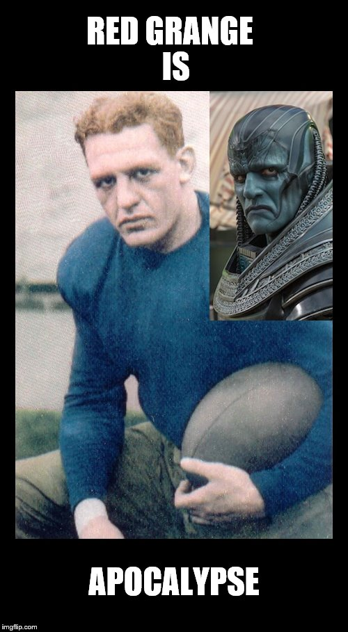RED GRANGE IS APOCALYPSE | RED GRANGE IS APOCALYPSE | image tagged in x-men | made w/ Imgflip meme maker