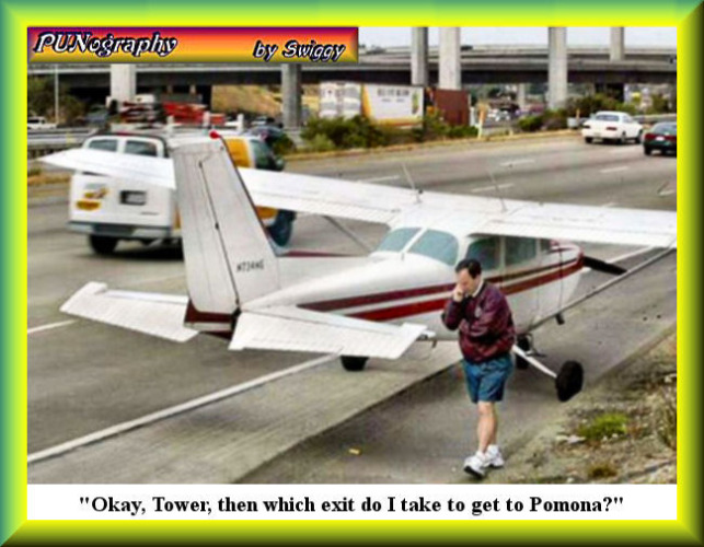 "From my PUNography website 5 years ago. | ""Okay, Tower, then which exit do I take to get to Pomona?"" 