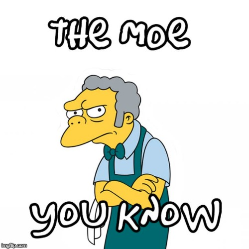 The Moe you know. | image tagged in the more you know,moe,simpsons,the simpsons | made w/ Imgflip meme maker