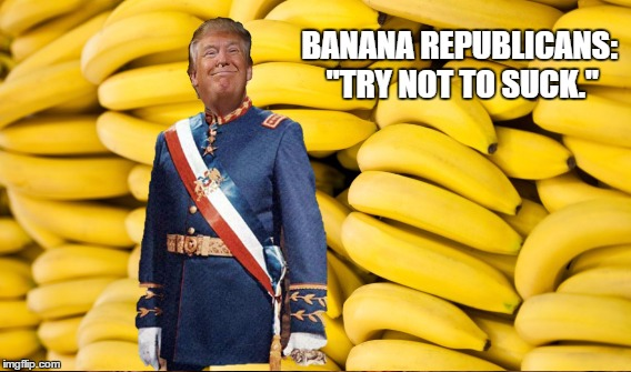 "The Great Trump Coverup Imperative | BANANA REPUBLICANS: ""TRY NOT TO SUCK."" 
