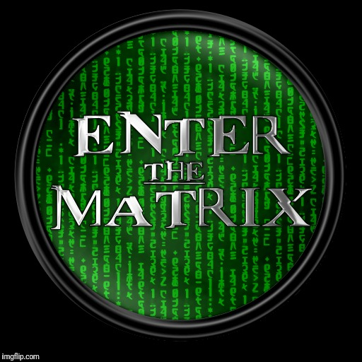 PROMOTIONAL MEME! Come play my game, guess when Raydog will reach 10 Million points. https://imgflip.com/gif/1ldm7t | ENTER THE MATRIX | image tagged in memes,raydog 10 million point matrix icon,guess the date contest | made w/ Imgflip meme maker