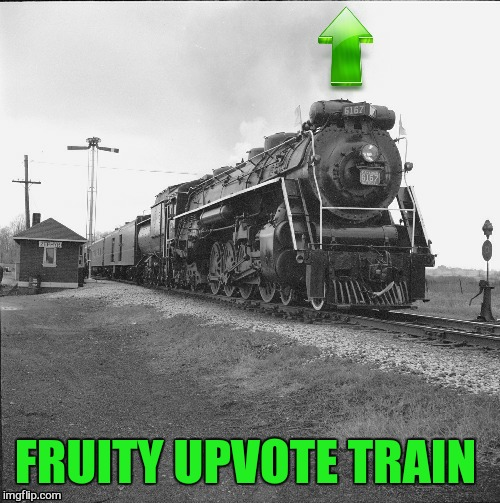 FRUITY UPVOTE TRAIN | made w/ Imgflip meme maker