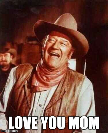 laughing | LOVE YOU MOM | image tagged in laughing | made w/ Imgflip meme maker