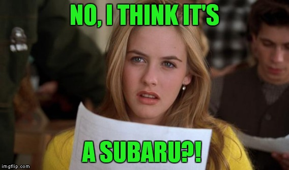 NO, I THINK IT'S A SUBARU?! | made w/ Imgflip meme maker