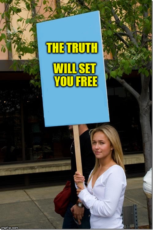 THE TRUTH WILL SET YOU FREE | made w/ Imgflip meme maker