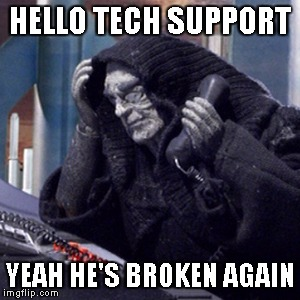 Robot Chicken | HELLO TECH SUPPORT YEAH HE'S BROKEN AGAIN | image tagged in robot chicken | made w/ Imgflip meme maker