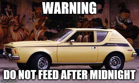 Does anyone remember this vehicle? | WARNING DO NOT FEED AFTER MIDNIGHT | image tagged in amc gremlin,car,memes | made w/ Imgflip meme maker