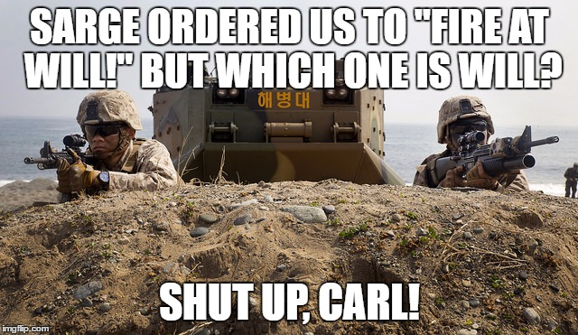 1p1mqe image tagged in marines shut up,carl imgflip