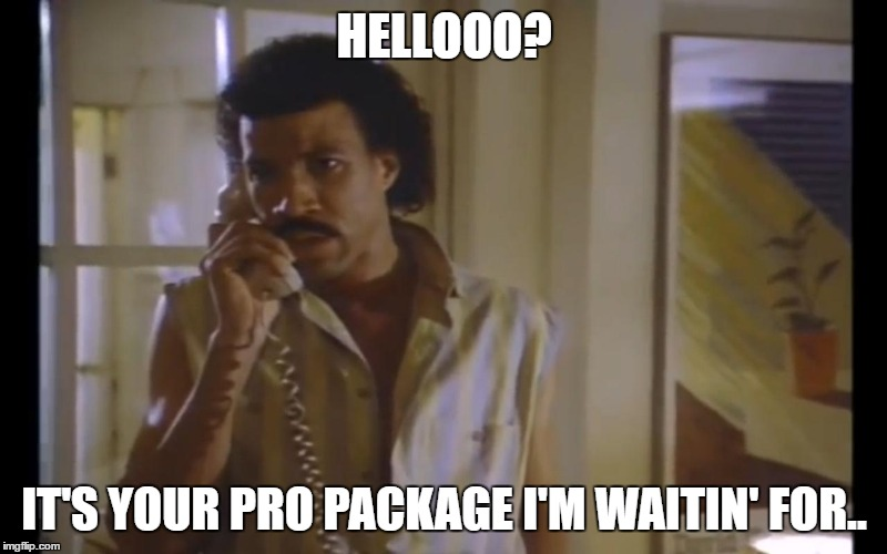 Hello Lionel | HELLOOO? IT'S YOUR PRO PACKAGE I'M WAITIN' FOR.. | image tagged in hello lionel | made w/ Imgflip meme maker