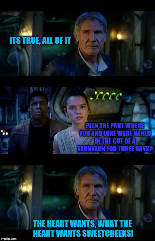 Its True All Of It Han Solo - Imgflip-4446