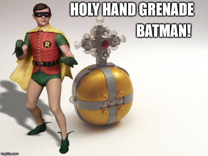 HOLY HAND GRENADE BATMAN! | made w/ Imgflip meme maker