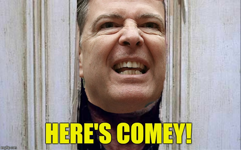 HERE'S COMEY! | made w/ Imgflip meme maker