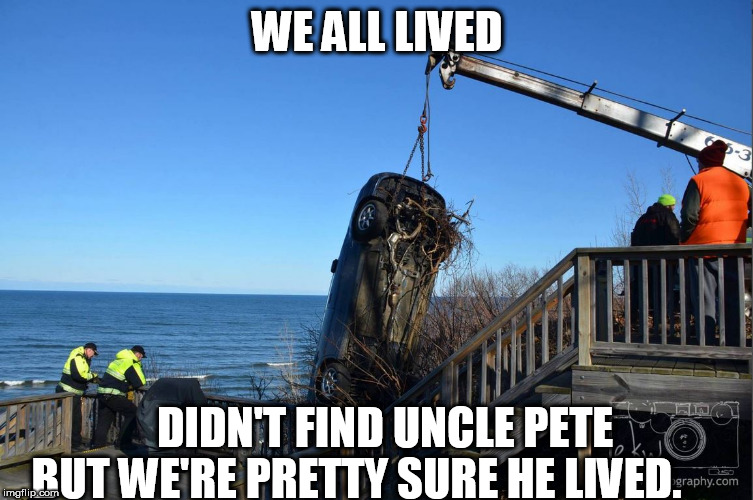 WE ALL LIVED DIDN'T FIND UNCLE PETE BUT WE'RE PRETTY SURE HE LIVED. | made w/ Imgflip meme maker